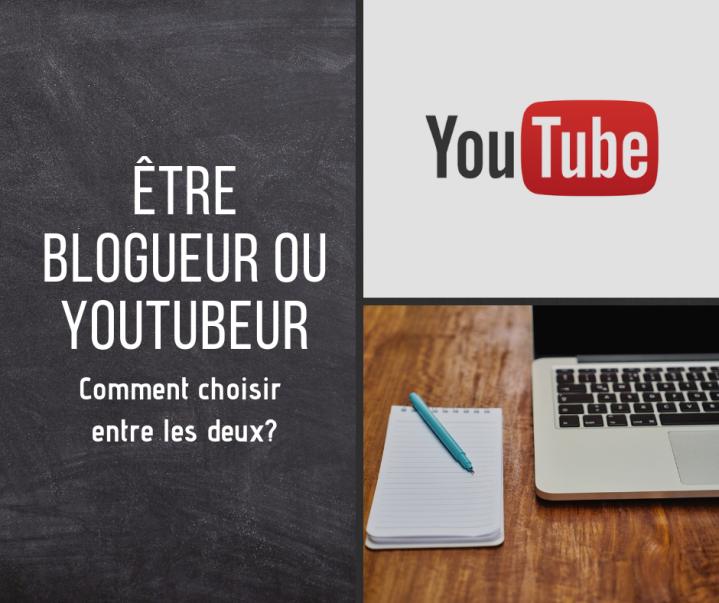 Être blogueur ou youtubeur